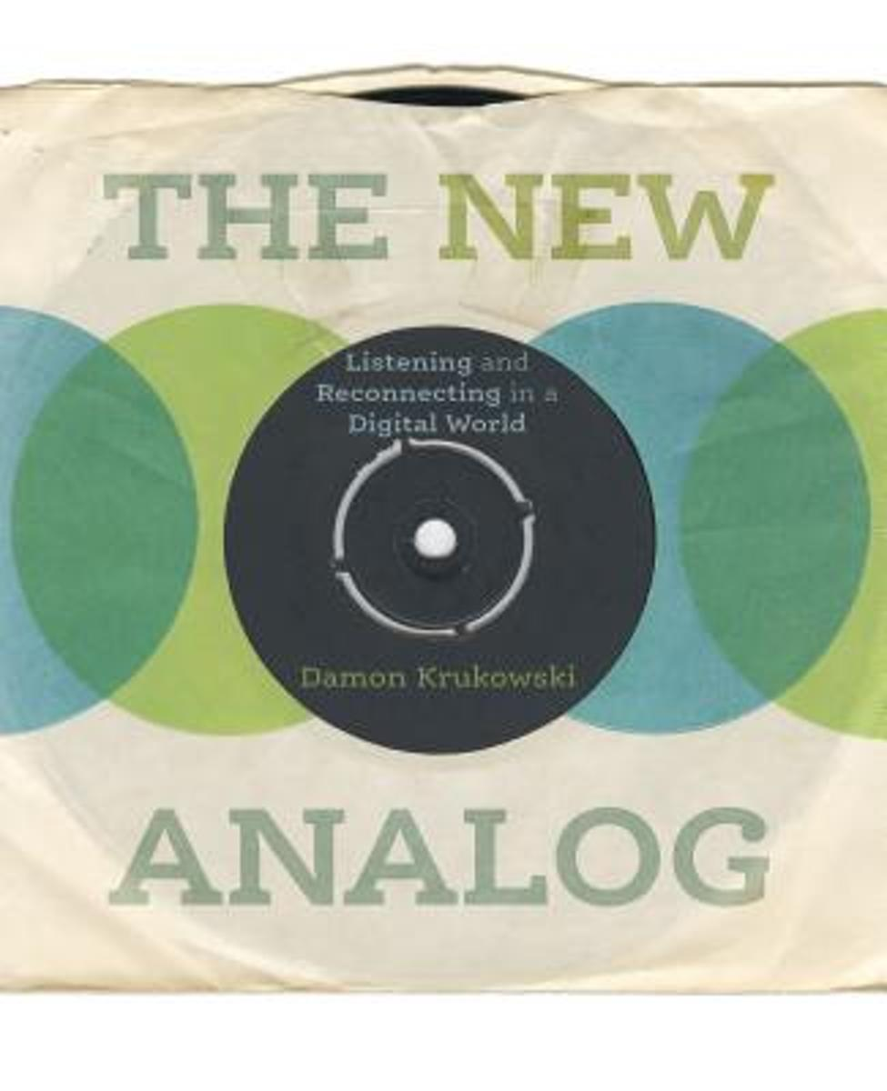The New Analog. Listening and Reconnecting in a Digital World